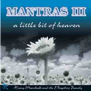 Mantras 3 : A Little Bit of Heaven - Henry Marshall
